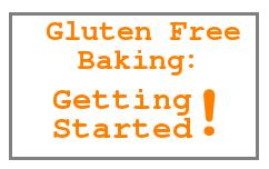 Gluten Free Baking- get started